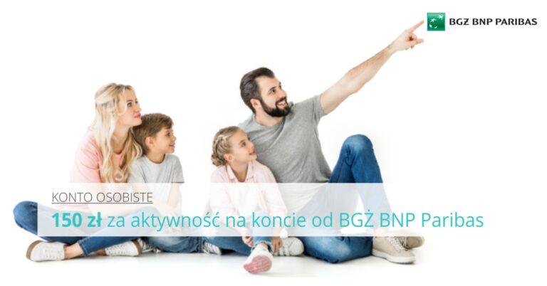 Bonus dla Ciebie, czyli 150 zł za aktywność od BGŻ BNP Paribas.